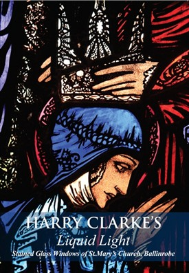 Photo: Illustrative image for the 'Harry Clarke's Liquid Light - the Stained-glass windows of St. Mary's Church, Ballinrobe, Co. Mayo' page