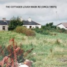 Photo:The 'Cottages' Lough Mask Road c. 1990